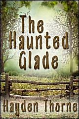 The Haunted Glade by Hayden Thorne