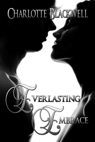 Everlasting Embrace by Charlotte Blackwell