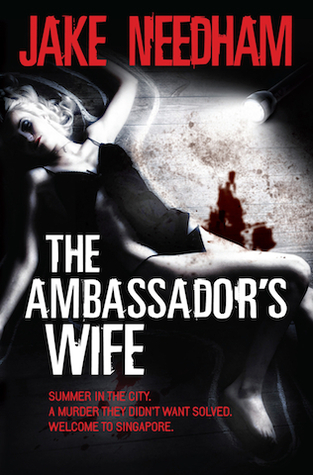 The Ambassador's Wife by Jake Needham