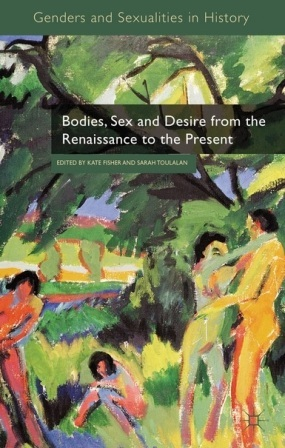 Bodies, Sex and Desire from the Renaissance to the Present