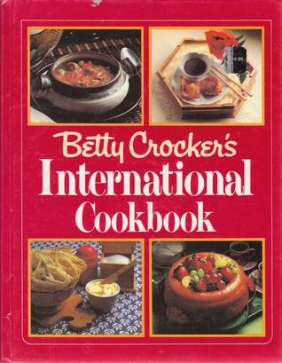 Betty Crocker's International Cookbook by Betty Crocker