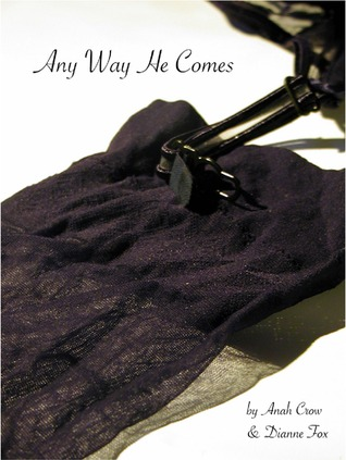 Any Way He Comes by Anah Crow