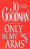 Only In My Arms by Jo Goodman