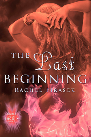 The Last Beginning by Rachel Firasek