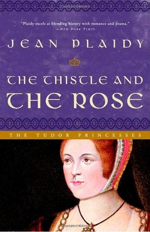 The Thistle and the Rose (Tudor Saga #8) (REQ) - Jean Plaidy