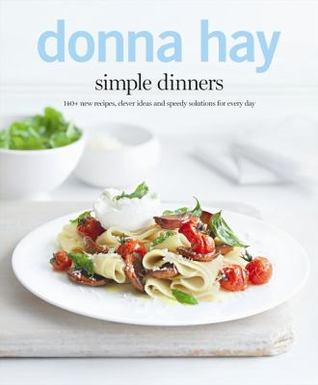 Free online download Simple Dinners: 140+ new recipes, clever ideas and speedy solutions for every day. ePub