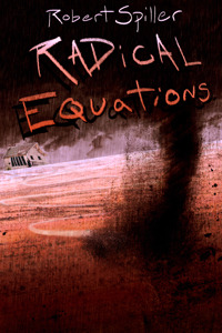 Radical Equations by Robert Spiller