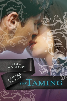 The Taming by Teresa Toten