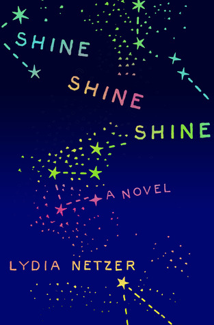 Shine Shine Shine by Lydia Netzer