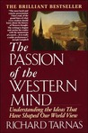 The Passion Of The Western Mind by Richard Tarnas