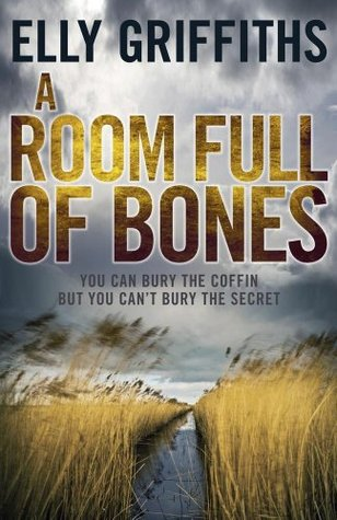 A Room Full of Bones (Ruth Galloway,#4). by Elly Griffiths