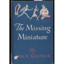 The Missing Miniature or The Adventures of a Sensitive Butcher by Erich Kästner