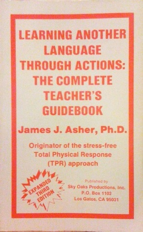 Learning Another Language Through Actions: The Complete Teacher's Guidebook