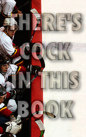 There's Cock In This Book (The Hockey Story)