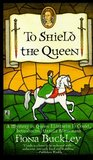 To Shield the Queen by Fiona Buckley