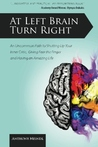 At Left Brain, Turn Right by Anthony Meindl