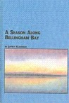 A Season Along Bellingham Bay