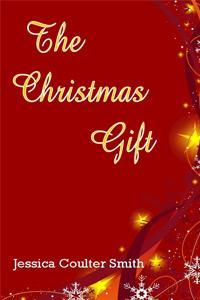 The Christmas Gift by Jessica Coulter Smith