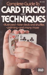 Complete Guide To Card Tricks and Techniques
