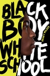 Black Boy White School by Brian F. Walker
