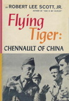 Flying Tiger: Chennault of China