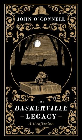 The Baskerville Legacy by John O'Connell