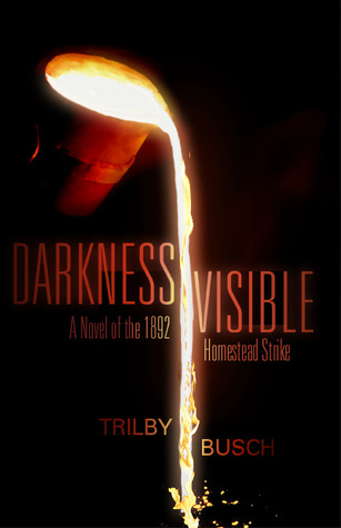 Darkness Visible by Trilby Busch
