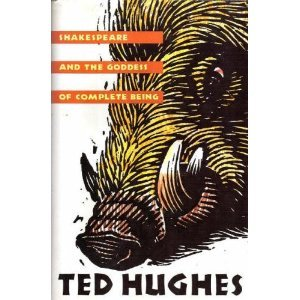 Ted Hughes goddess of complete being
