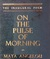 On The Pulse Of Morning: Inscribed