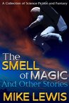 The Smell of Magic, and Other Stories