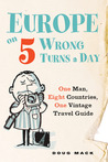 Europe on 5 Wrong Turns a Day by Doug Mack