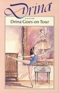 Drina Goes on Tour by Jean Estoril