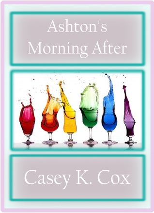 Ashton's Morning After by Casey K. Cox