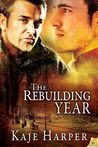The Rebuilding Year by Kaje Harper