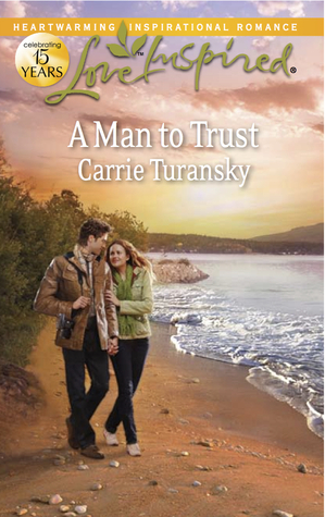 A Man to Trust by Carrie Turansky