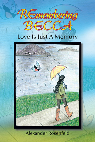 REmembering BECCA: Love Is Just A Memory