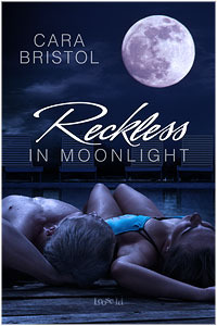 Reckless in Moonlight by Cara Bristol