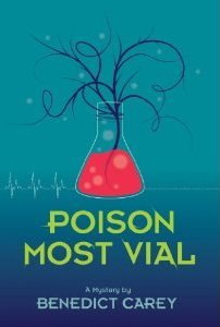 Poison Most Vial by Benedict Carey