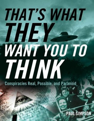That�s What They Want You to Think by Paul Simpson