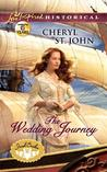 The Wedding Journey by Cheryl St.John