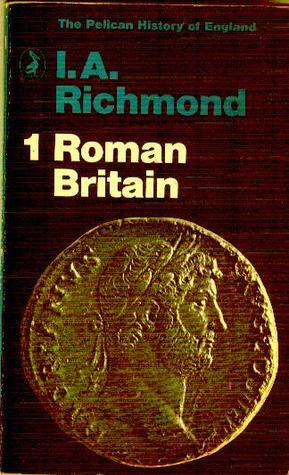Roman Britain The Pelican History of England 1