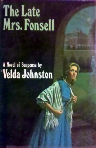 The Late Mrs. Fonsell by Velda Johnston