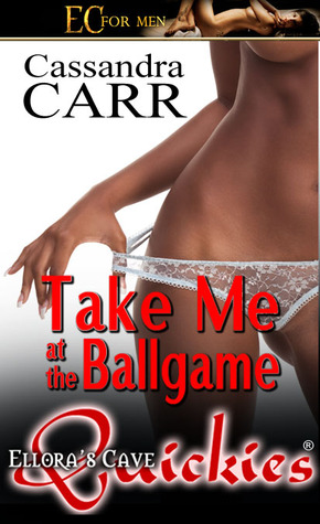 Take Me at the Ballgame by Cassandra Carr