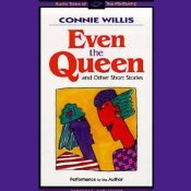 Even the Queen & Other Short Stories.