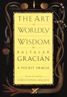 The Art of Worldly Wisdom by Baltasar Gracin