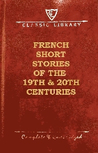 French Short Stories of the 19TH  20TH Centuries