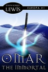Omar the Immortal (Europa #1)