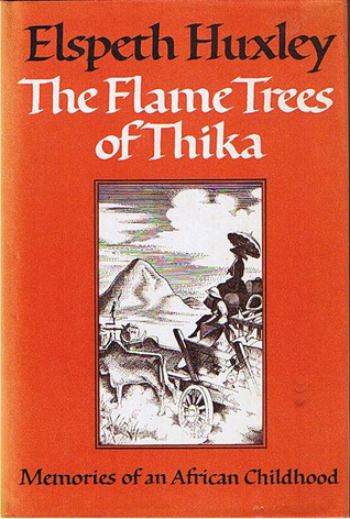 The Flame Trees Of Thika: Memories Of An African Childhood