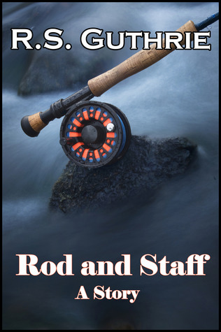 Rod and Staff by R.S. Guthrie