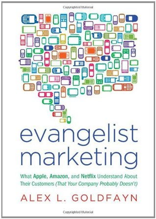 Evangelist Marketing by Alex L. Goldfayn